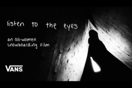 Listen to the eyes czyli Vans robi snowboardowy film tylko o kobietach