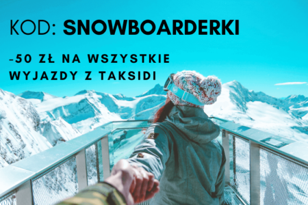 Współpraca z Taksidi – zniżka z kodem: SNOWBOARDERKI2021